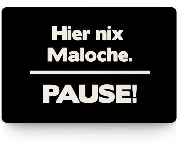 Bild: Fußmatte mit lustigem Spruch Maloche Ruhrpott-Geschenk